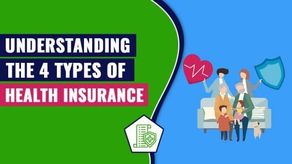 Understanding the 4 Types of Health Insurance