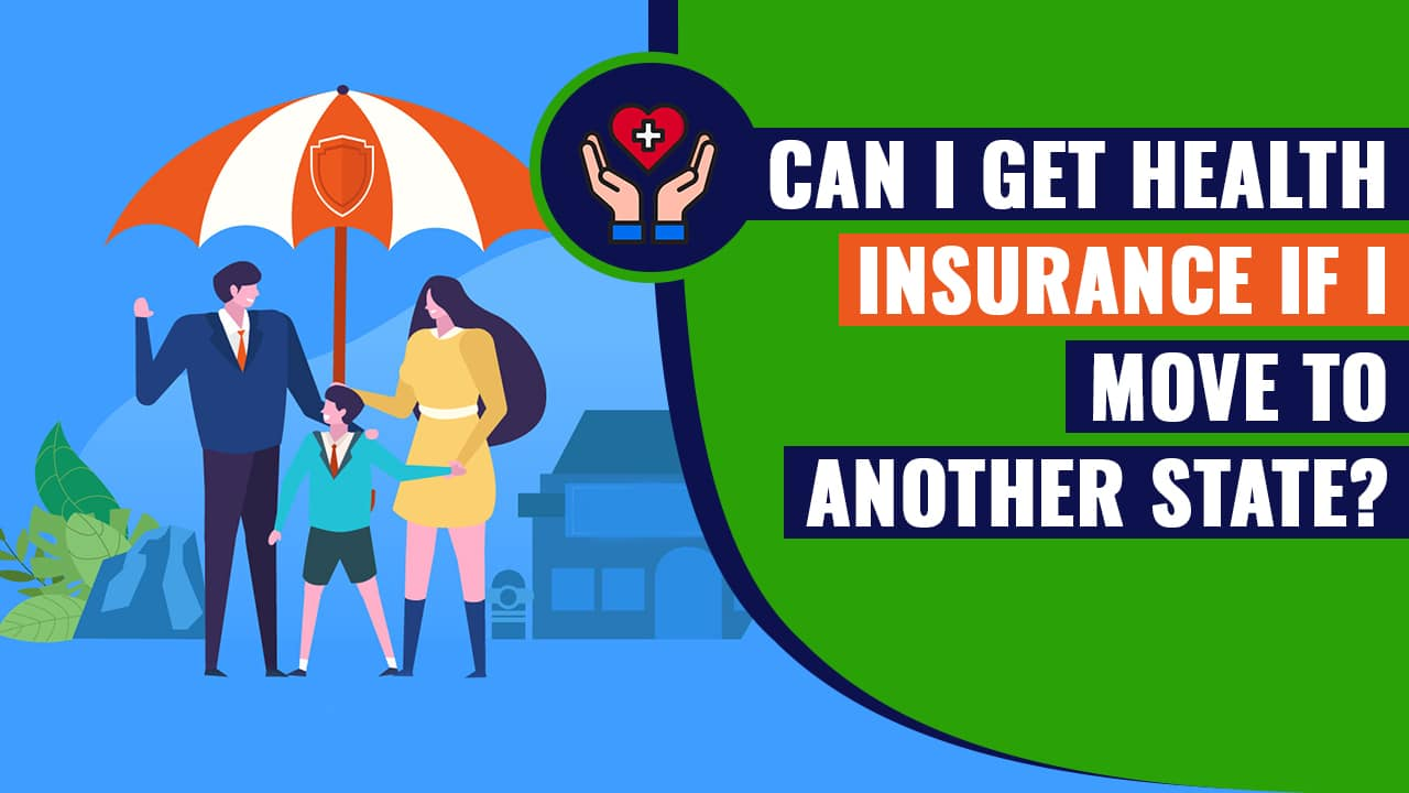 Can I Get Health Insurance If I Move to Another State