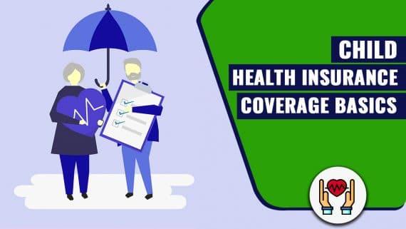 Child Health Insurance Coverage Basics