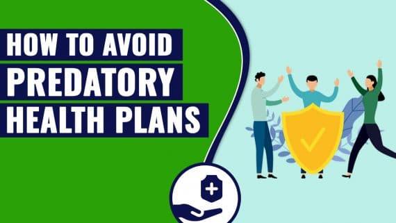 How to Avoid Predatory Health Insurance Plans