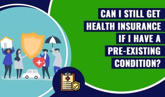 Can I Still Get Health Insurance If