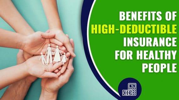 Benefits of High Deductible Insurance for Healthy People 1