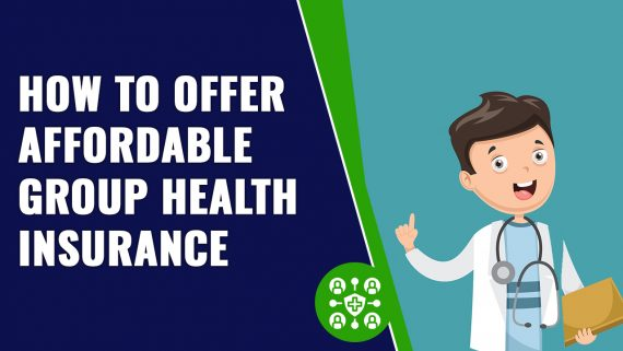 How to Offer Affordable Group Health Insurance