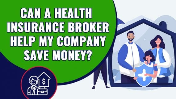 Can a Health Insurance Broker Help My Company Save Money