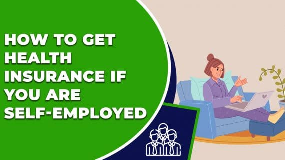 How to Get Health Insurance If You Are Self Employed