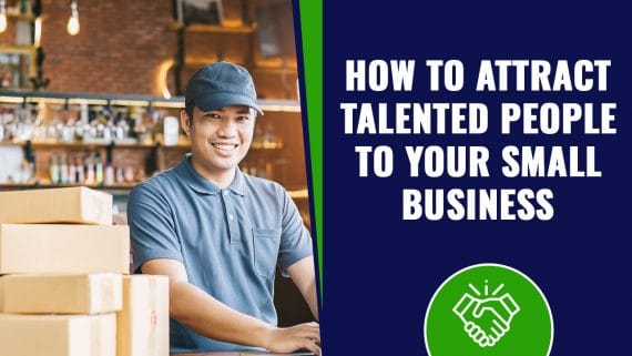 How to Attract Talented People to Your Small Business