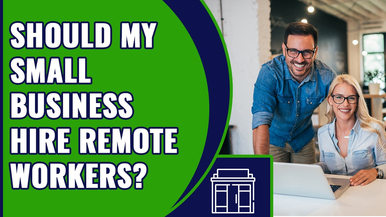 Should My Small Business Hire Remote Workers copy